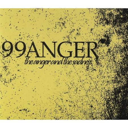 "99ANGER ""The Anger and The Sadness"" /Digipack CD/"