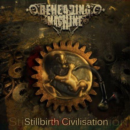 """BEHEADING MACHINE """"Stillbirth Civilisation"""" /MCD/"""