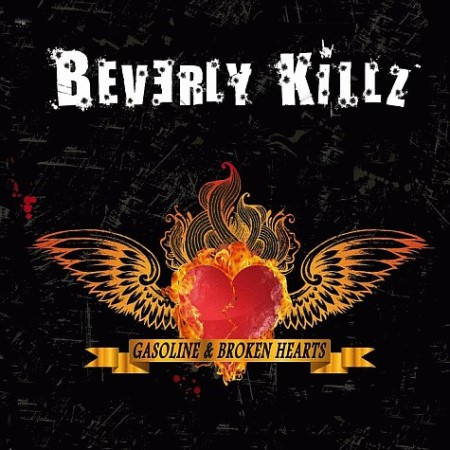 "BEVERLY KILLZ  ""Gasoline & Broken Hearts"" /CD/"