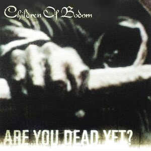 "CHILDREN OF BODOM ""Are You Dead Yet?"" /CD/"