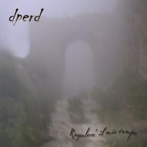 """DPERD """"Regalero Il Mio Tempo"""" /CD/"""