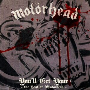 "MOTÖRHEAD ""You'll Get Yours: The Best Of Motörhead"" /CD/"