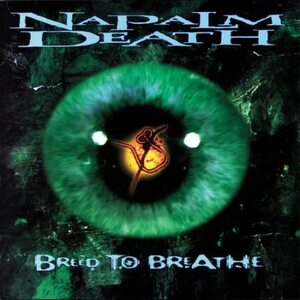 "NAPALM DEATH ""Breed To Breathe"" /MCD/"