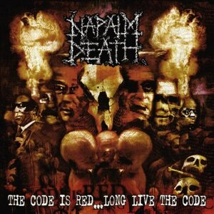 "NAPALM DEATH ""The Code Is Red… Long Live The Code"" /CD/"