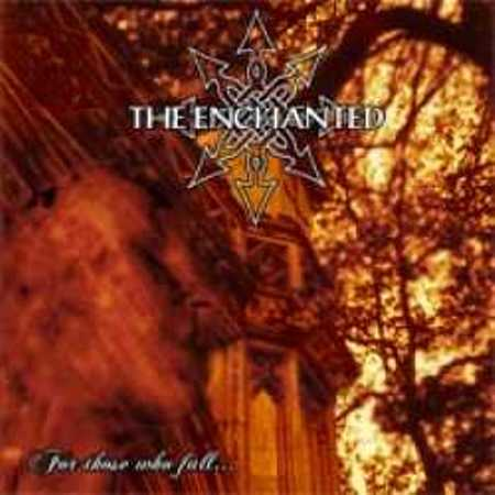"""THE ENCHANTED """"For Those Who Fall"""" /MCD/"""