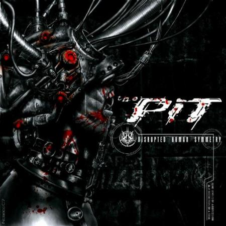 """THE PIT """"Disrupted Human Symmetry"""" /CD/"""