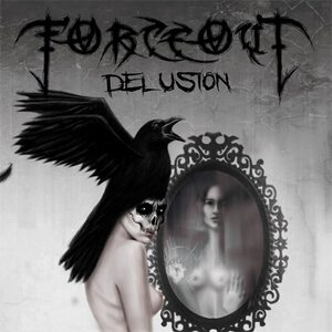 "FORCEOUT ""Delusion"" /CD/"
