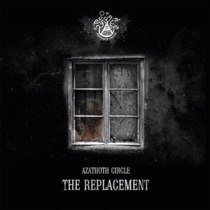"AZATHOTH CIRCLE ""The Replacement"" /Digital EP/"