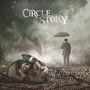 "CIRCLE STORY ""Uncovered Fears"" /CD/"