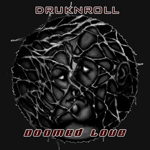 "DRUKNROLL ""Doomed Love"" /Digital EP/"