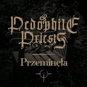 "PEDOPHILE PRIESTS ""Przeminęła"" /Digital Single/"