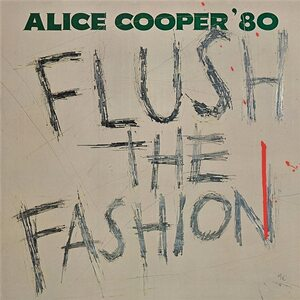 "ALICE COOPER ""Flush The Fashion"" /Ltd. LP/"