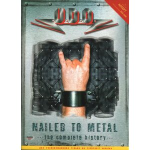 "U.D.O. ""Nailed To Metal – The Complete History"" /Slipcase DVD/"