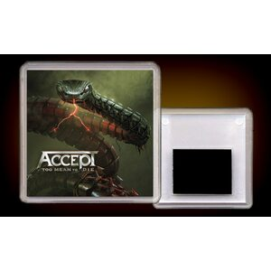 "ACCEPT ""Too Mean To Die"" /Acryl Magnet/"