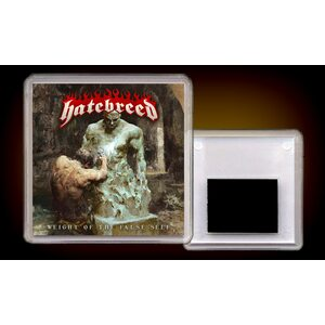 """HATEBREED """"Weight Of The False Self"""" /Acryl Magnet/"""